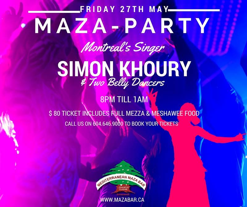 Vancouver's first Maza Party - Friday 27th May at our restaurant and Bar !